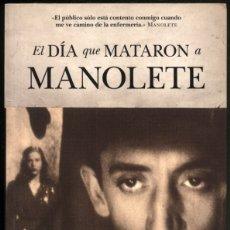 Libros antiguos: EL DIA QUE MATARON A MANOLETE.- TICO MEDINA.. Lote 176981047