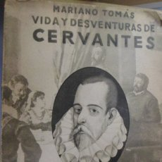Libros antiguos: VIDA Y DESVENTURAS DE CERVANTES. MARIANO TOMÁS. Lote 177187960