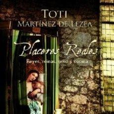 Libros antiguos: COCINA - PLACERES REALES: REYES, REINAS, SEXO Y COCINA BY TOTI MARTÍNEZ DE LEZEA. Lote 177366390