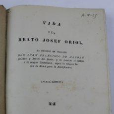 Libros antiguos: L-2968. VIDA DEL BEATO JOSEP ORIOL, JUAN FRANCISCO DE MASDEU. 1885.. Lote 177405178