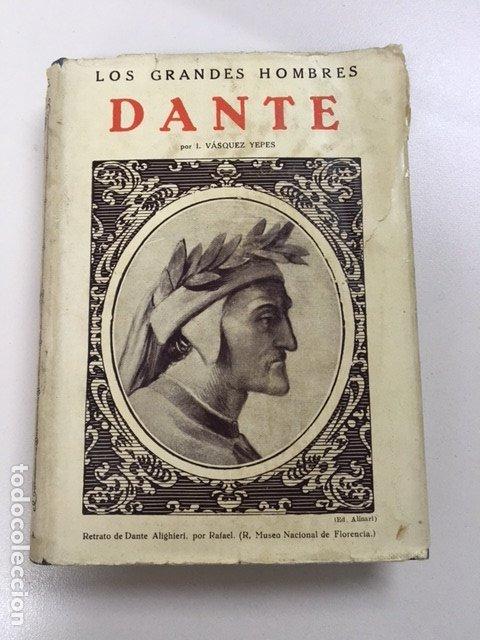 DANTE DE I. VÁSQUEZ YEPES - COLECCIÓN GRANDES HOMBRES (Libros Antiguos, Raros y Curiosos - Biografías )