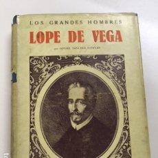 Libros antiguos: LOPE DE VEGA DE ISMAEL SÁNCHEZ ESTEVAN - COLECCIÓN GRANDES HOMBRES. Lote 177666930
