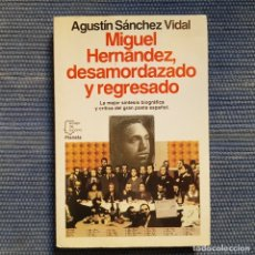 Libros antiguos: SÁNCHEZ VIDAL: MIGUEL HERNÁNDEZ, DESAMORDAZADO Y REGRESADO. Lote 177679512