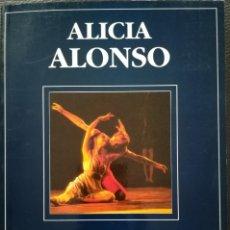 Libros antiguos: ALICIA ALONSO. DIÁLOGOS CON LA DANZA, EDICIONES COMPLUTENSE, 1993. Lote 177814385