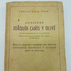 Libros antiguos: BIOGRAFIA MONSEÑOR JOAQUIN CAÑIS Y OLIVÉ ( ANÉCDOTAS Y CURIOSIDADES PBRO SOLÁ ) 1944. Lote 178047330