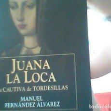 Libros antiguos: JUANA LA LOCA LA CUATIVA DE TORDESILLAS (MANUEL FERNÁNDEZ ÁLVAREZ). Lote 178278032