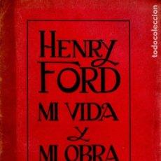 Libros antiguos: HENRY FORD : MI VIDA Y MI OBRA (ORBIS, C. 1930). Lote 178373208