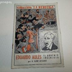 Libros antiguos: EDUARDO AULES, BOHEMIO INGENIOSO / R. SUÑÉ. COL. LA REBOTIGA. BCN : GRAF. DELRIU, 191?. 24X17CM. 16P. Lote 178852292