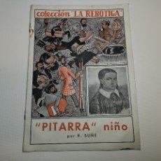 Libros antiguos: PITARRA EL NIÑO / R. SUÑÉ. COL. LA REBOTIGA. BCN : GRAF. DELRIU, 191?. 24X17CM. 16P. Lote 178852545
