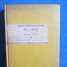 Libros antiguos: OSCAR WILDE POR RAMÓN GÓMEZ DE LA SERNA. PRIMERA EDICIÓN. EDITORIAL POSEIDON 1944 BUENOS AIRES. Lote 178964298