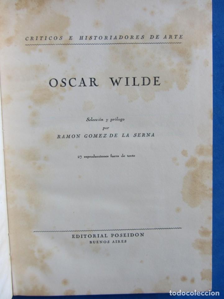 Libros antiguos: Oscar Wilde por Ramón Gómez de la Serna. Primera Edición. Editorial Poseidon 1944 Buenos Aires - Foto 6 - 178964298