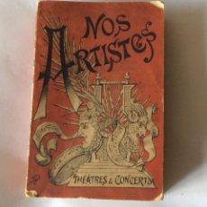 Libros antiguos: LIBRO ANTIGUO EN FRANCES NOS ARTISTES -JULES MARTÍN - PARÍS 1895. Lote 179238847