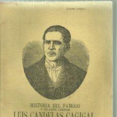Libros antiguos: 3527.- LUIS CANDELAS -HISTORIA DEL FAMOSO Y CELEBRE LADRON LUIS CANDELAS CAGIGAL. Lote 180014153