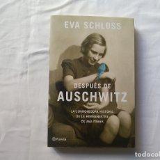 Livros antigos: DESPUÉS DE AUSCHWITZ - LA HISTORIA DE LA HERMANASTRA DE ANNA FRANK - EVA SCHLOSS - PLANETA. Lote 180459861