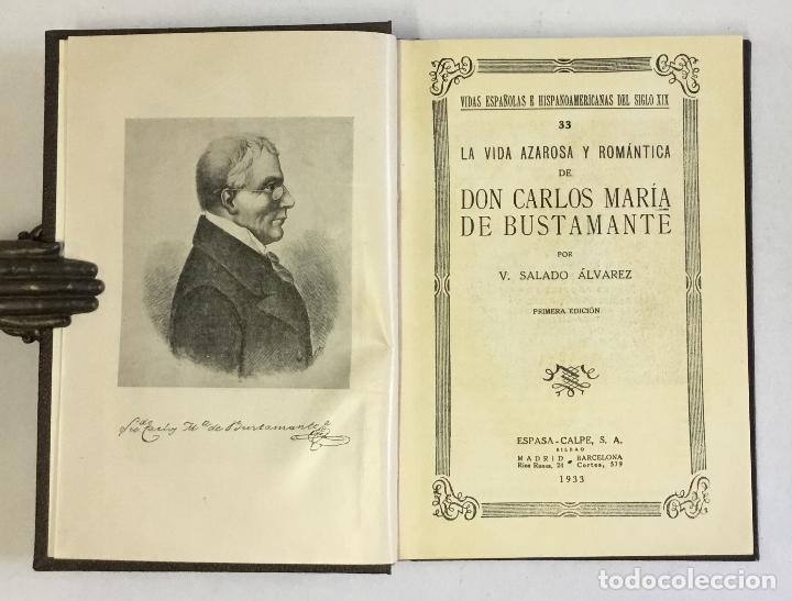 LA VIDA AZAROSA Y ROMÁNTICA DE DON CARLOS MARÍA DE BUSTAMANTE. - SALADO ÁLVAREZ, V. (Libros Antiguos, Raros y Curiosos - Biografías )