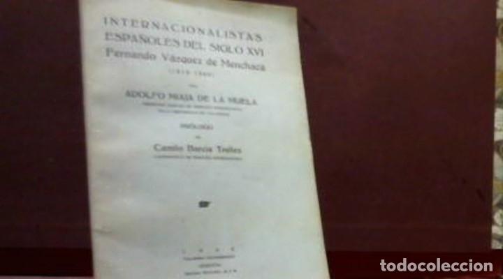 MIAJA ... INTERNACIONALISTAS ESPAÑOLES DEL SIGLO XVI FERNANDO VAZQUEZ DE MENCHACA ... 1932 (Libros Antiguos, Raros y Curiosos - Biografías )