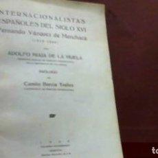 Libros antiguos: MIAJA ... INTERNACIONALISTAS ESPAÑOLES DEL SIGLO XVI FERNANDO VAZQUEZ DE MENCHACA ... 1932. Lote 180493376
