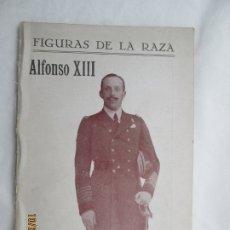 Libros antiguos: FIGURAS DE LA RAZA - ALFONSO XIII - ANTONIO GOICOECHEA - REVISTA HISPANOMÉRICANA 1927. . Lote 180889165