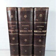 Libros antiguos: HISTORIA DEL GENERAL PRIM. 3 TOMOS. F. ORELLANA. EDIT. MIGUEL SEGUI. SIGLO XIX.. Lote 181464746