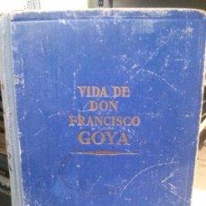Libros antiguos: VIDA DE DON FRANCISCO GOYA.. Lote 181599130