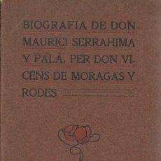 Libros antiguos: BIOGRAFIA DE DON MAURICI SERRAHIMA Y PALÀ, PER DON VICENS DE MORAGAS Y RODES. MANRESA, 1907. 23X13CM. Lote 181691875