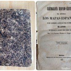 Libros antiguos: CARTOGRAFIA HISPANO-CIENTIFICA O SEA LOS MAPAS ESPAÑOLES. TOMO SEGUNDO. MADRID, 1852. PAGS: 379. . Lote 181750745