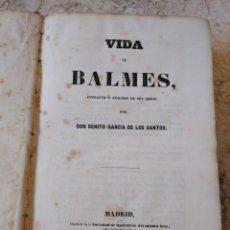 Libros antiguos: VIDA DE BALMES (1848) - BENITO GARCÍA DE LOS SANTOS. Lote 182084130