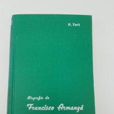Libros antiguos: BIOGRAFIA DE FRANCISCO ARMANYA ( ARZOBISPO TARRAGONA ) 1718-1803. Lote 182951651