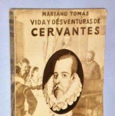 Libros antiguos: VIDA Y DESVENTURAS DE MIGUEL DE CERVANTES. Lote 183445436