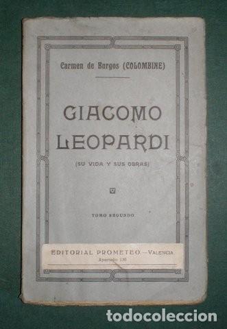 CARMEN DE BURGOS (COLOMBINE): GIACOMO LEOPARDI. SU VIDA Y SUS OBRAS. TOMO II (Libros Antiguos, Raros y Curiosos - Biografías )