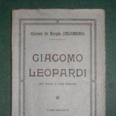 Libros antiguos: CARMEN DE BURGOS (COLOMBINE): GIACOMO LEOPARDI. SU VIDA Y SUS OBRAS. TOMO II. Lote 183700722