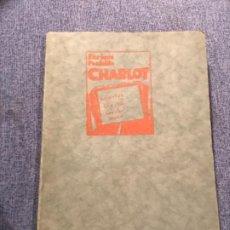 Libros antiguos: CHARLOT ENRIQUE POULAILLE EDICIONES BIBLOS 1927 1 EDICION CHARLOT BIOGRAFIA CHARLES CHAPLIN . Lote 183848321