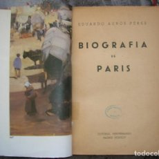 Libros antiguos: LIBRO ANTIGUO BIOGRAFIA DE PARIS POR EDUARDO AUNOS PEREZ EDITORIAL. Lote 183975750