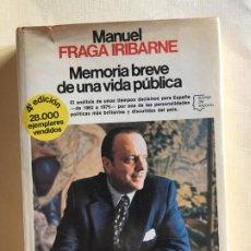 Libros antiguos: MEMORIA BREVE DE UNA VIDA PÚBLICA, MANUEL FRAGA IRIBARNE. Lote 184264905