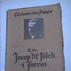 Livres anciens: ELS HOMES D'EN PATUFET. EN JOSEP Mª FOLCH I TORRES. 1925. BIOGRAFIC AMB FOTOS.. Lote 184280348