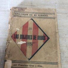 Libros antiguos: LA MUJERES DE ARBOS. Lote 184338795