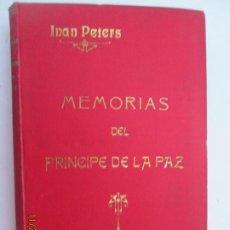 Libros antiguos: MEMORIAS DEL PRINCIPE DE LA PAZ - D. MANUEL GODOY - IVAN PETERS - TOMO II - IMP. GUTEMBERG 1908.. Lote 184478107
