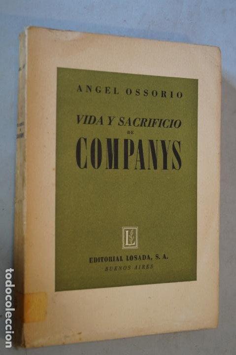 VIDA Y SACRIFICIO DE COMPANYS. ANGEL OSSORIO. 1943 (Libros Antiguos, Raros y Curiosos - Biografías )