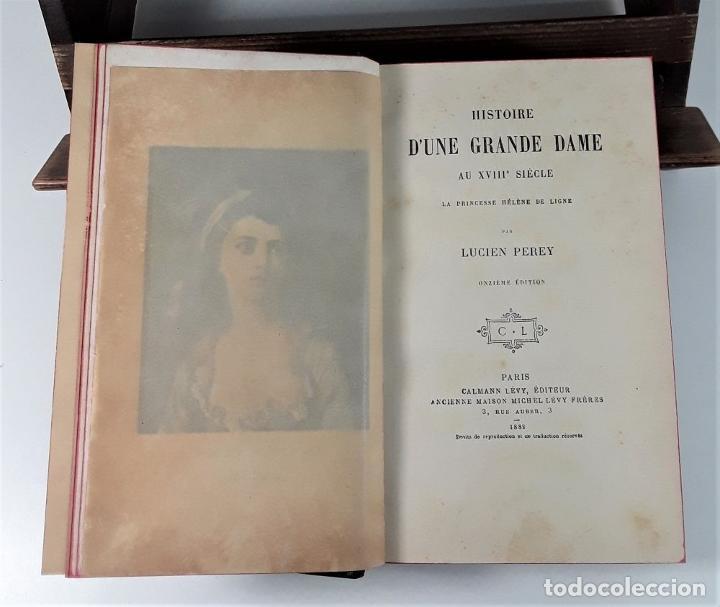Libros antiguos: HISTOIRE DUNE GRANDE DAME AU XVIII SIECLE, LA PRINCESSE HÉLÈNE DE LIGNE. 1888. - Foto 5 - 185880058