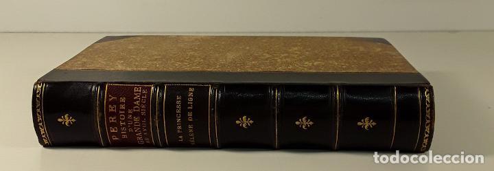 HISTOIRE DUNE GRANDE DAME AU XVIII SIECLE, LA PRINCESSE HÉLÈNE DE LIGNE. 1888. (Libros Antiguos, Raros y Curiosos - Biografías )
