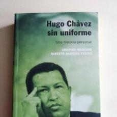Libros antiguos: HUGO CHAVEZ SIN UNIFORME. Lote 186307768