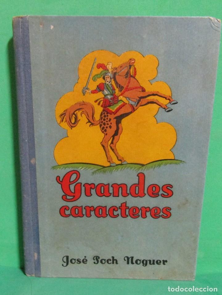 JOSE POCH NOGUER - GRANDES CARACTERES - DALMAU CARLES EDITORES 1 EDICION GERONA 1935 (Libros Antiguos, Raros y Curiosos - Biografías )