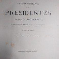Libros antiguos: HISTORIA BIOGRÁFICA DE LOS PRESIDENTES DE LOS ESTADOS UNIDOS.1885. Lote 187475716