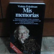 Libros antiguos: MIS MEMORIAS VIOLETA FRIEDMAN PLANETA 1995 DOCUMENTO. Lote 188431483