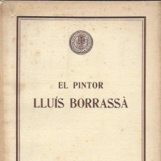 Libri antichi: EL PINTOR LLUÍS BORRASSÀ / J. GUDIOL. BCN, 1925. 27X20CM. 65 P. + 71 LAM.. Lote 188770771