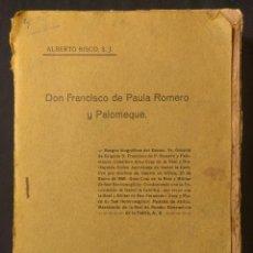 Libros antiguos: DON FRANCISCO DE PAULA ROMERO Y PALOMEQUE. BIOGRAFÍA. JEREZ. SALIDO HERMANOS. 1916.. Lote 190707688