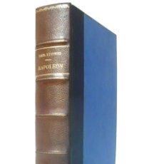 Libros antiguos: 1936 - BIOGRAFÍA DE NAPOLEÓN BONAPARTE - EMIL LUDWIG - HISTORIA, SIGLO XIX, FRANCIA - ENCUADERNACIÓN. Lote 190908601