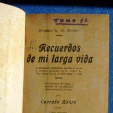 Libros antiguos: RECUERDOS DE MI LARGA VIDA. CONRADO ROURE. TRES TOMOS EN UN SOLO VOLUMEN. 1927.. Lote 191066233
