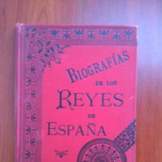 Livros antigos: BIOGRAFÍAS DE LOS REYES Y JEFES DE ESTADO DE ESPAÑA. ISIDRO TORRES ORIOL. Lote 191098973