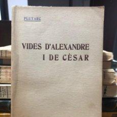 Libros antiguos: PLUTARC. VIDES D´ALEXANDRE I DE CÈSAR. EDITORIAL CATALANA. Lote 191625430